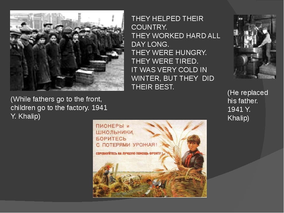 THEY HELPED THEIR COUNTRY. THEY WORKED HARD ALL DAY LONG. THEY WERE HUNGRY. T...