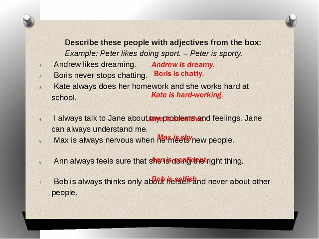 Describe these people with adjectives from the box: Example: Peter likes doin...