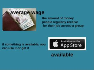 average wage the amount of money people regularly receive for their job acros