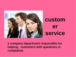 customer service a company department responsible for helping customers with