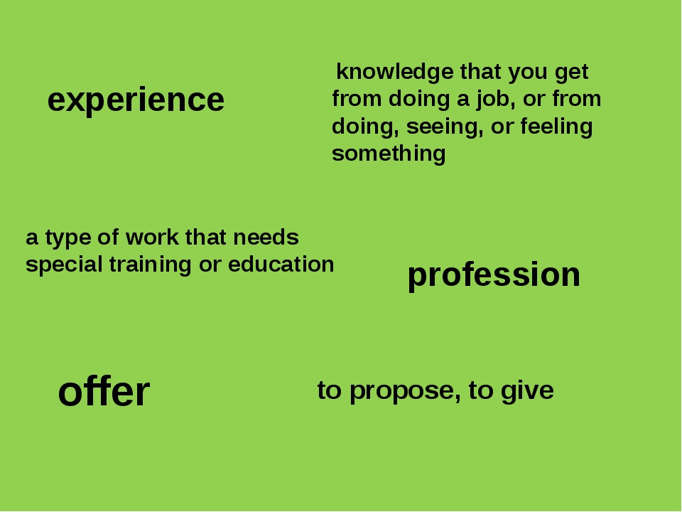 experience knowledge that you get from doing a job, or from doing, seeing, or...