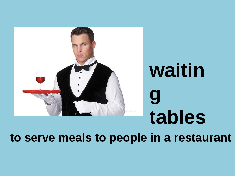 waiting tables to serve meals to people in a restaurant