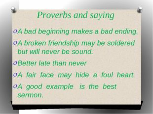 Proverbs and saying A bad beginning makes a bad ending. A broken friendship m