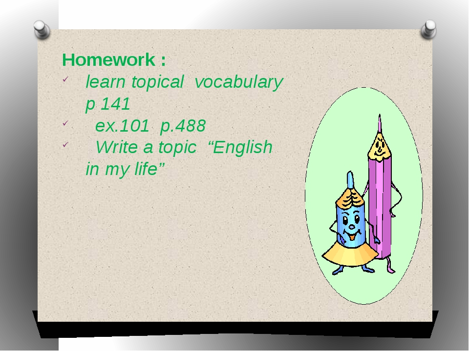 """Homework : learn topical vocabulary p 141 ex.101 p.488 Write a topic """"English..."""