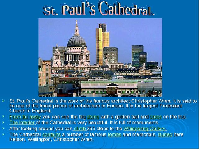 St. Paul's Cathedral is the work of the famous architect Christopher Wren. It...