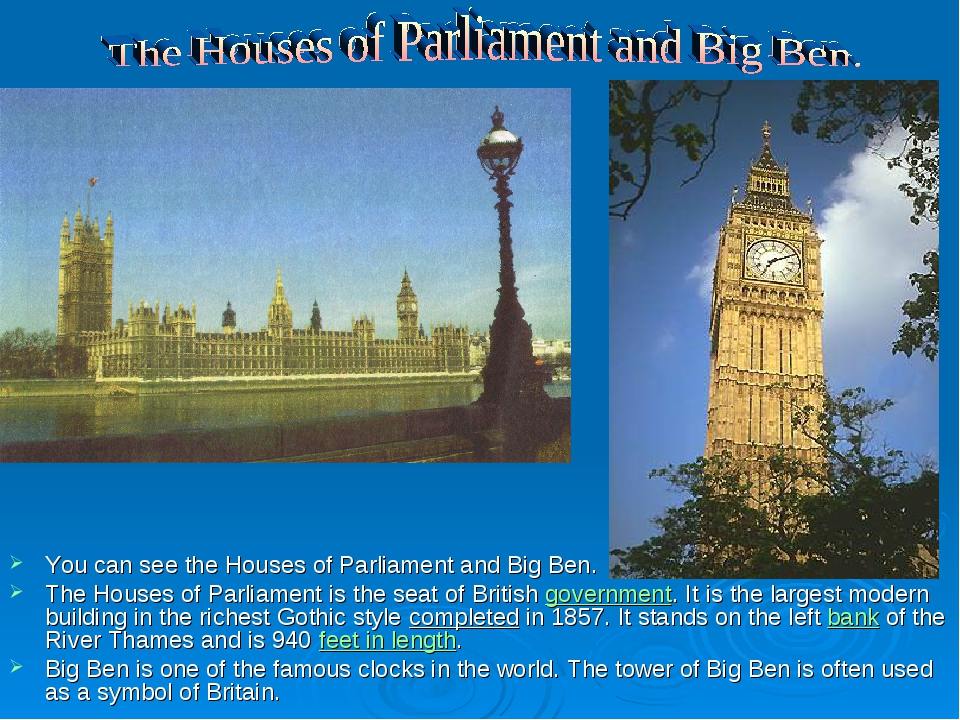 You can see the Houses of Parliament and Big Ben. The Houses of Parliament is...