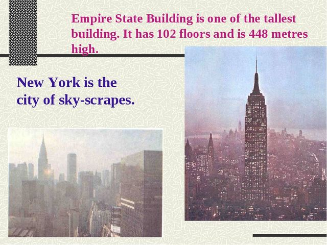 Empire State Building is one of the tallest building. It has 102 floors and i...