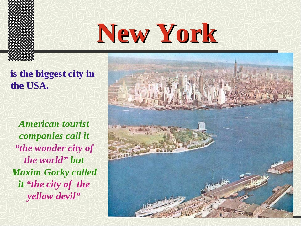 "New York is the biggest city in the USA. American tourist companies call it ""..."