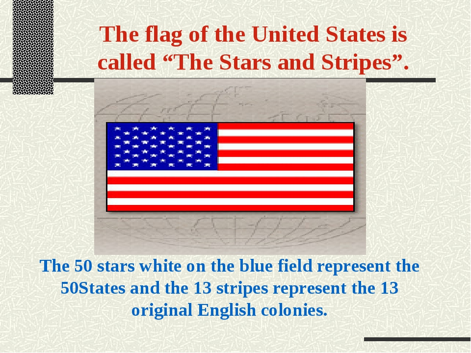 "The flag of the United States is called ""The Stars and Stripes"". The 50 stars..."