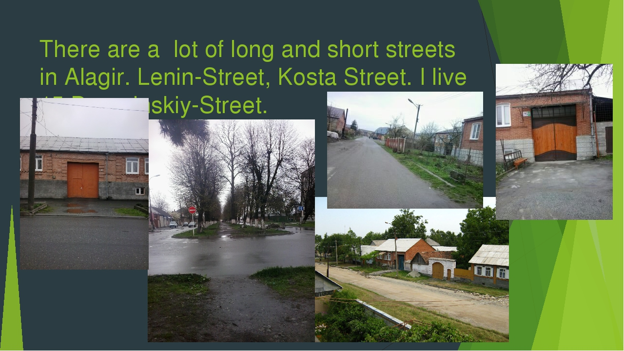 There are a lot of long and short streets in Alagir. Lenin-Street, Kosta Stre...