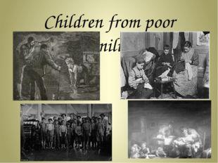 Children from poor families.