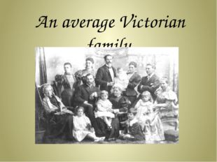 An average Victorian family.
