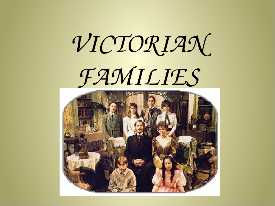 VICTORIAN FAMILIES