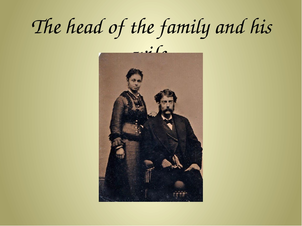 The head of the family and his wife.