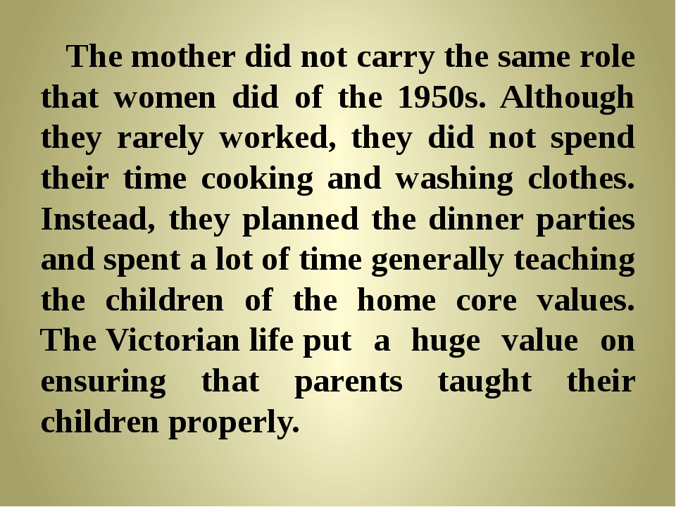 The mother did not carry the same role that women did of the 1950s. Although...