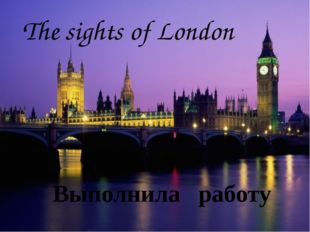Look at the Houses of Parliament on the river Thames. They are very old. The