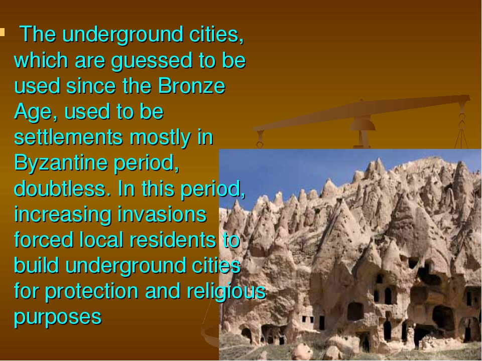 The underground cities, which are guessed to be used since the Bronze Age, u...