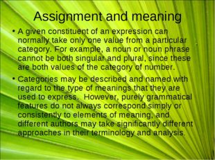 Assignment and meaning A given constituent of an expression can normally take