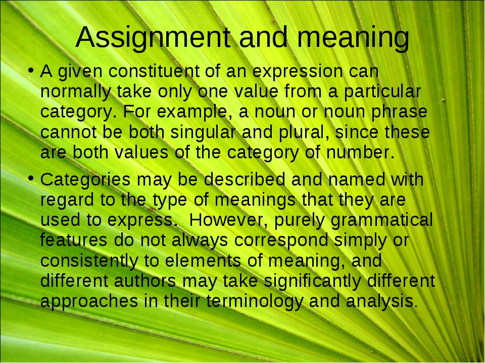Assignment and meaning A given constituent of an expression can normally take...