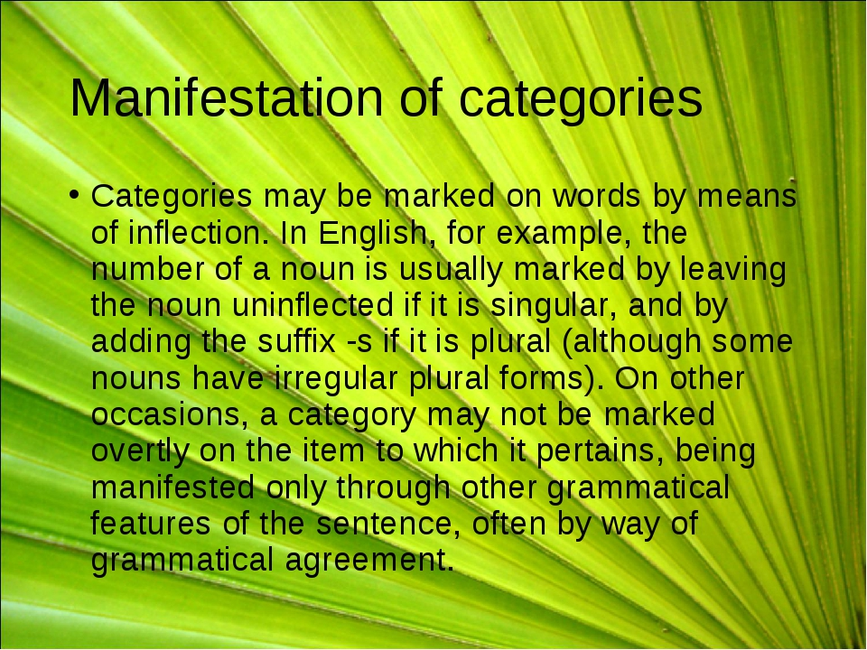 Manifestation of categories Categories may be marked on words by means of inf...