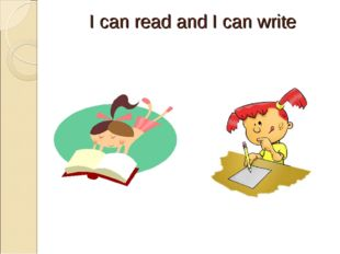 I can read and I can write