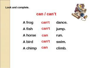 Look and complete. can / can't A frog A fish A horse A bird A chimp dance. ju