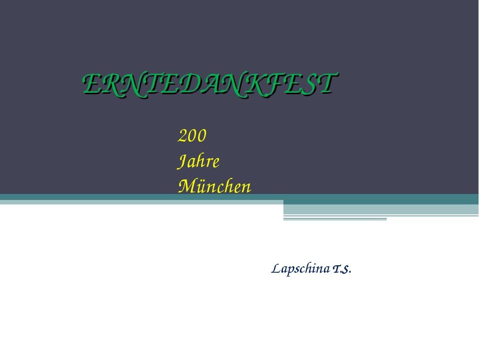 ERNTEDANKFEST 200 Jahre München Lapschina T.S.