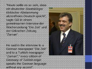 """""""Heute sollte es so sein, dass ein deutscher Staatsbürger türkischer Abstamm"""