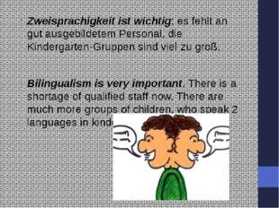 Zweisprachigkeit ist wichtig: es fehlt an gut ausgebildetem Personal, die Ki
