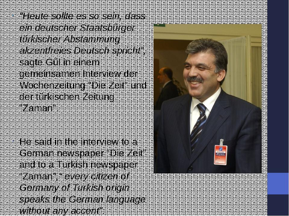 """""""Heute sollte es so sein, dass ein deutscher Staatsbürger türkischer Abstamm..."""