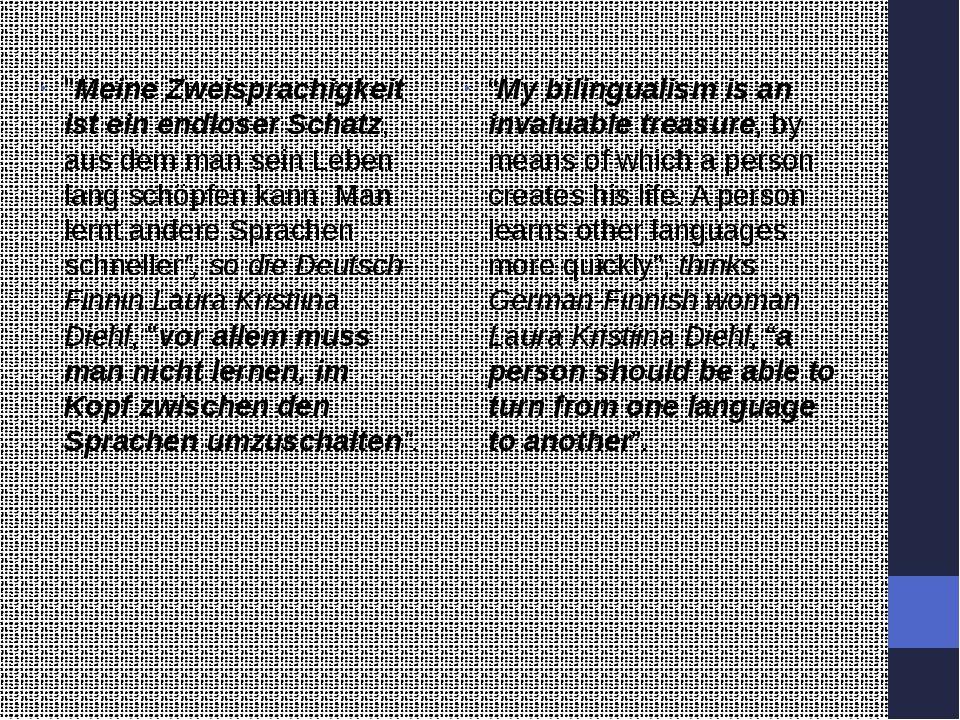 """""""Meine Zweisprachigkeit ist ein endloser Schatz, aus dem man sein Leben lang..."""