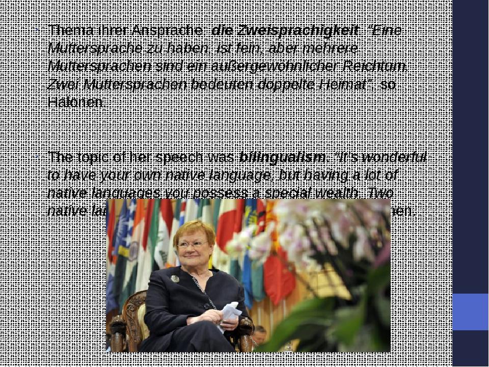 """Thema ihrer Ansprache: die Zweisprachigkeit. """"Eine Muttersprache zu haben, i..."""