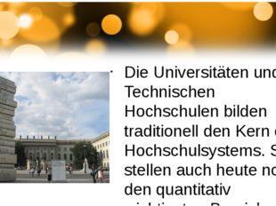 Die Universitäten und die Technischen Hochschulen bilden traditionell den Ke