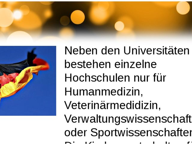 Neben den Universitäten bestehen einzelne Hochschulen nur für Humanmedizin,...