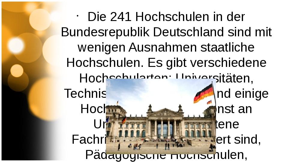 Die 241 Hochschulen in der Bundesrepublik Deutschland sind mit wenigen Ausna...