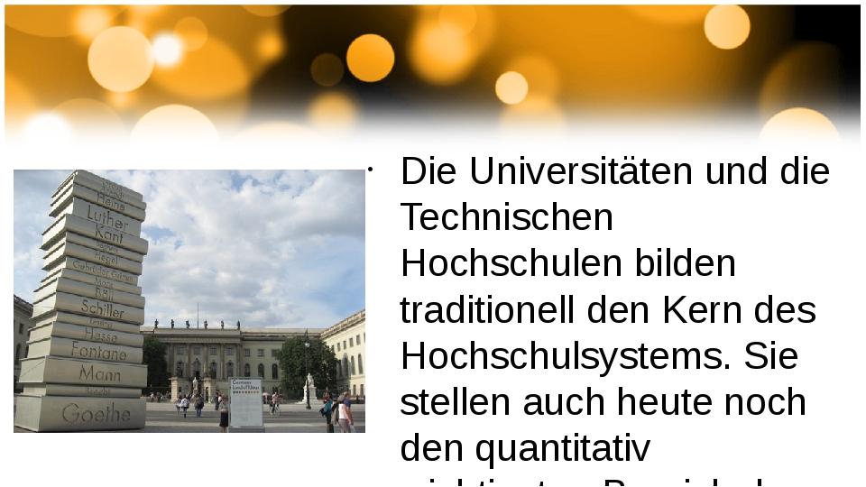 Die Universitäten und die Technischen Hochschulen bilden traditionell den Ke...