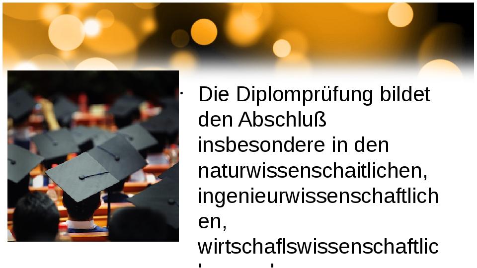 Die Diplomprüfung bildet den Abschluß insbesondere in den naturwissenschaitl...