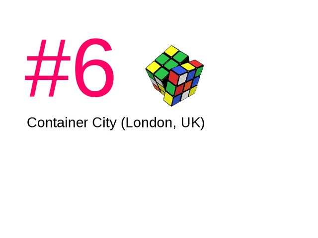 #6 Container City (London, UK)