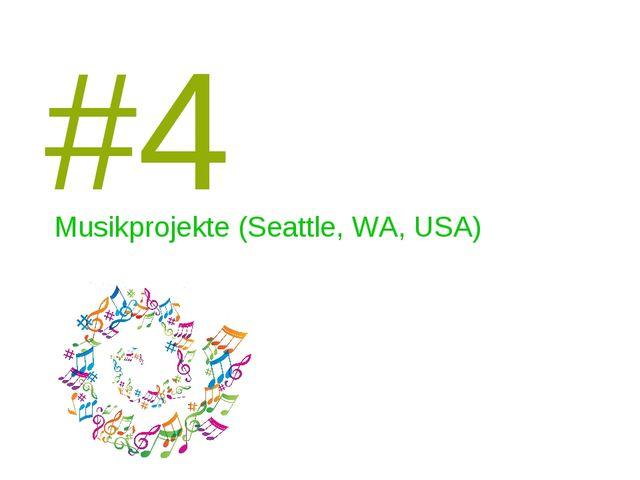 #4 Musikprojekte (Seattle, WA, USA)