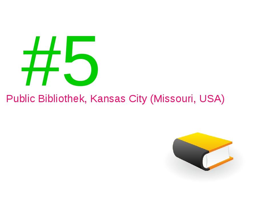 #5 Public Bibliothek, Kansas City (Missouri, USA)