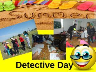 Detective Day