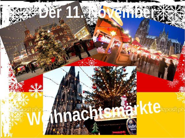 Weihnachtsmärkte Der 11. November