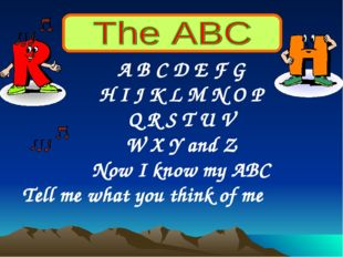 A B C D E F G H I J K L M N O P Q R S T U V W X Y and Z Now I know my ABC Tel
