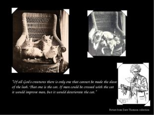 """""""Of all God's creatures there is only one that cannot be made the slave of th"""