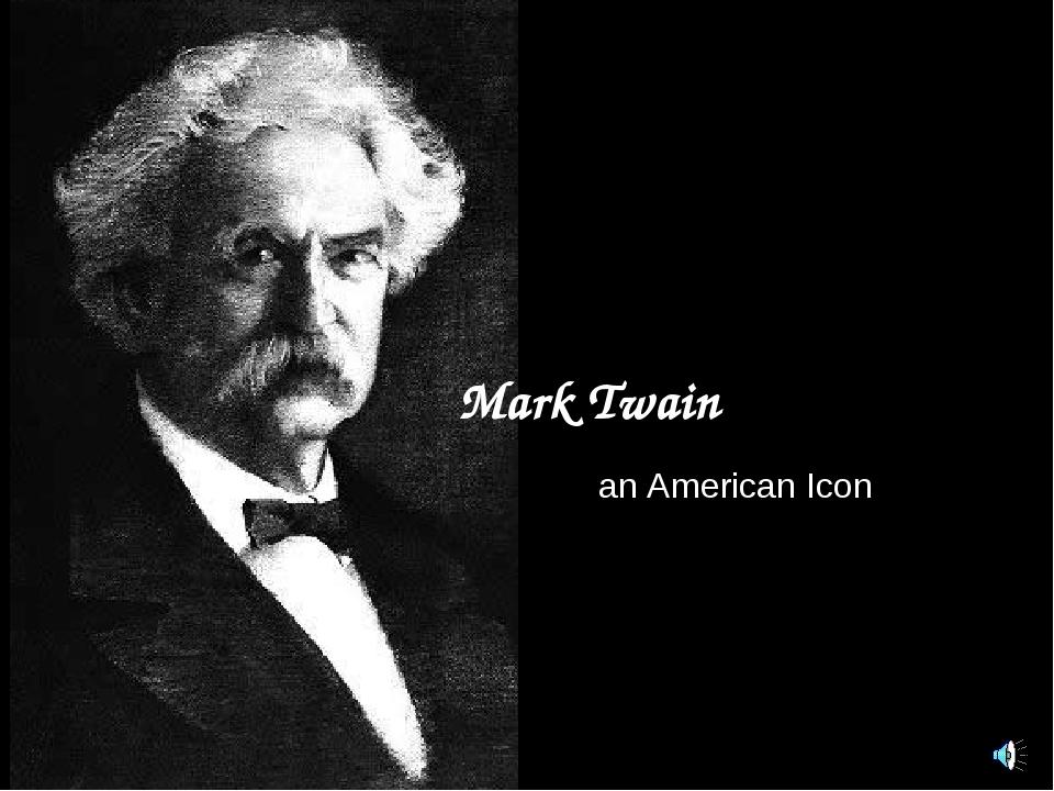 Mark Twain an American Icon