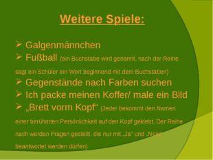 Weitere Spiele: Galgenmännchen Fußball (ein Buchstabe wird genannt, nach der