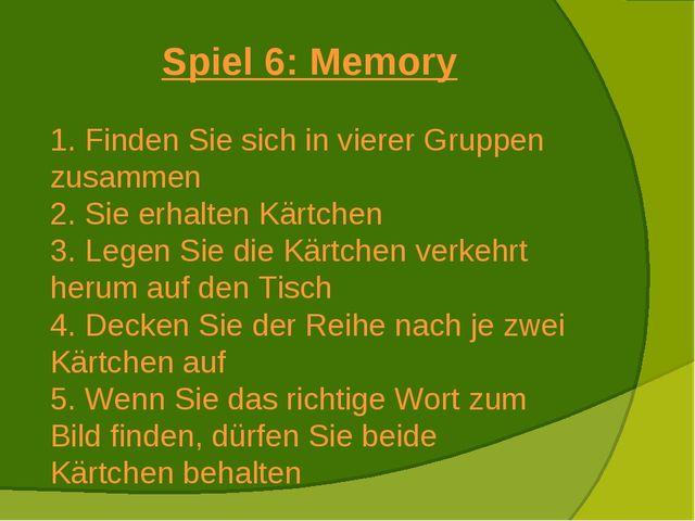 Spiel 6: Memory Finden Sie sich in vierer Gruppen zusammen Sie erhalten Kärtc...