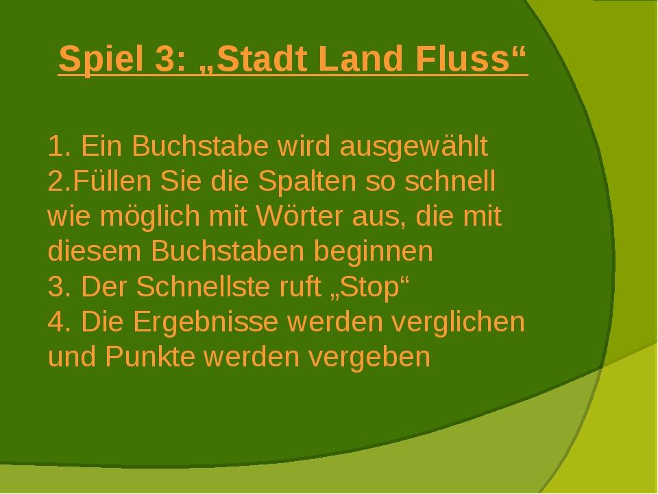 """Spiel 3: """"Stadt Land Fluss"""" Ein Buchstabe wird ausgewählt Füllen Sie die Spal..."""