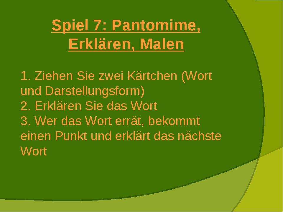 Spiel 7: Pantomime, Erklären, Malen Ziehen Sie zwei Kärtchen (Wort und Darste...