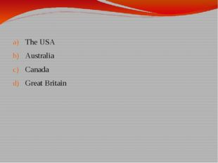 The USA Australia Canada Great Britain